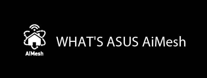 Asus AiMesh general